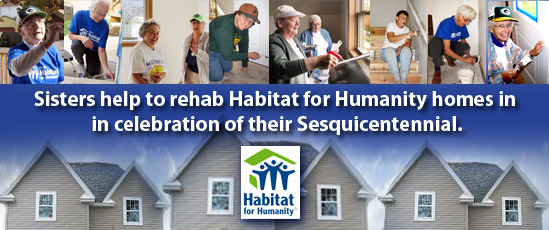 Sisters help to rehab Habitat for Humanity Homes in celebration of their Sesquicentennial.
