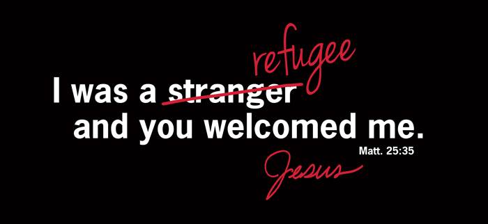 I was a refugee and you welcomed me. Jesus.