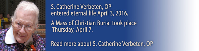 S. Catherine Verbetin entered eternal life April 3, 2016.