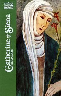 Resource for learning about St. Catherine of Siena - The Dialogue of Catherine of Siena